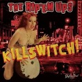 Killswitch! - The Rip 'em Ups