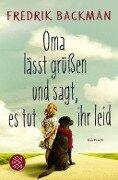 Oma lässt grüßen und sagt, es tut ihr leid - Fredrik Backman