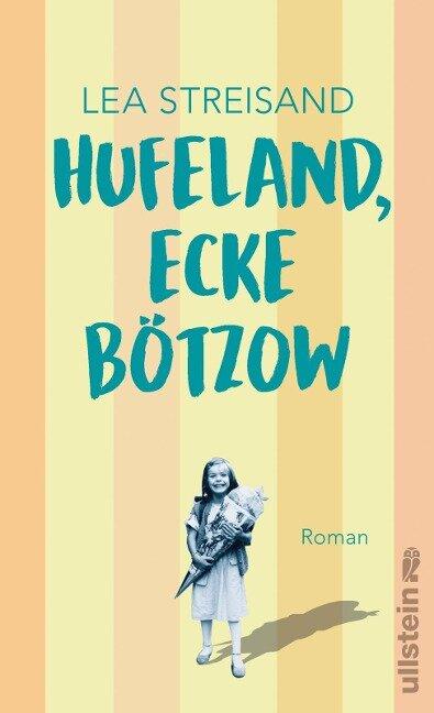 Hufeland, Ecke Bötzow - Lea Streisand