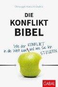 Die Konflikt-Bibel - Christoph Maria Michalski