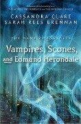 Vampires, Scones, and Edmund Herondale - Cassandra Clare, Sarah Rees Brennan
