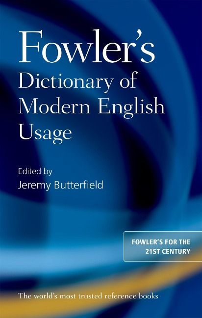 Fowler's Dictionary of Modern English Usage -