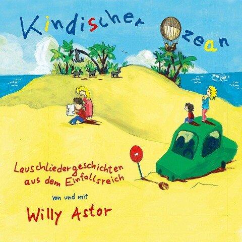 Kindischer Ozean - Willy Astor