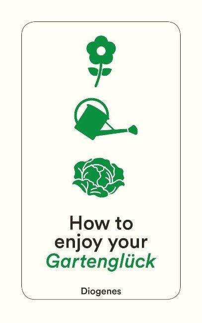 How to enjoy your Gartenglück -