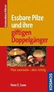 Essbare Pilze und ihre giftigen Doppelgänger - Hans E. Laux