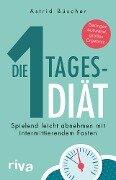 Die 1-Tages-Diät - Astrid Büscher, Elisabeth Lange