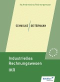 Industrielles Rechnungswesen - IKR. Schülerband - Siegfried Schmolke, Manfred Deitermann, Wolf-Dieter Rückwart