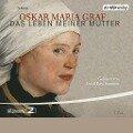 Das Leben meiner Mutter - Oskar Maria Graf