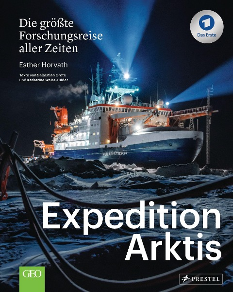 Expedition Arktis - Esther Horvath, Sebastian Grote, Katharina Weiss-Tuider