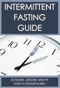 Der Intermittent-Fasting Guide - Nick Klotzsch