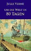 Um die Welt in 80 Tagen - Jules Verne