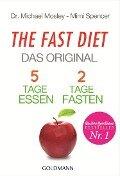 The Fast Diet - Das Original - Michael Mosley, Mimi Spencer