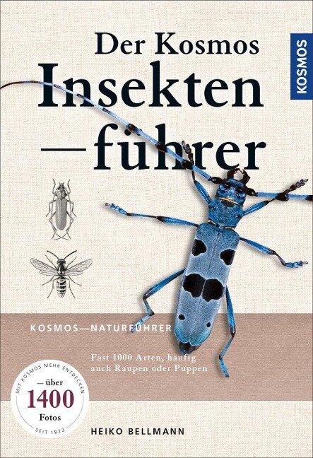 Der KOSMOS Insektenführer - Heiko Bellmann