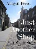 Just Another Shop - Abigail Fero