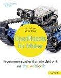 Open Robots für Maker - Erik Bartmann, Jörn Donges