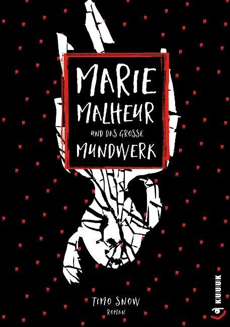 Marie Malheur und das große Mundwerk - Timo Snow