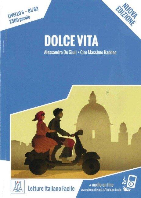Dolce Vita - Nuovo Edizione - Alessandro De Giuli, Ciro Massimo Naddeo