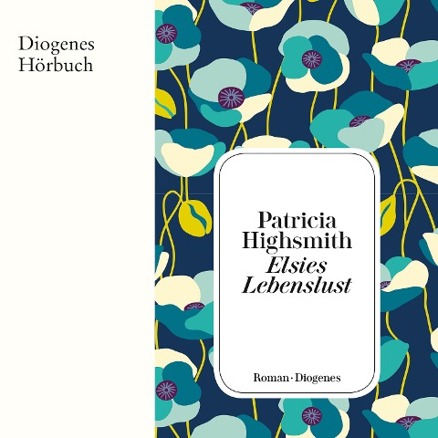 Elsies Lebenslust - Patricia Highsmith