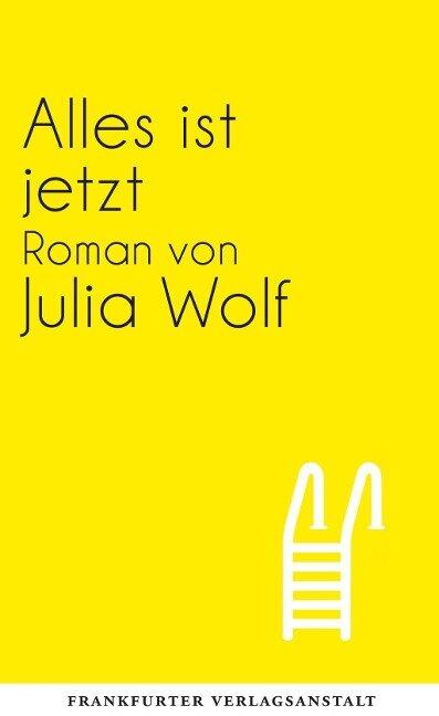 Alles ist jetzt - Julia Wolf