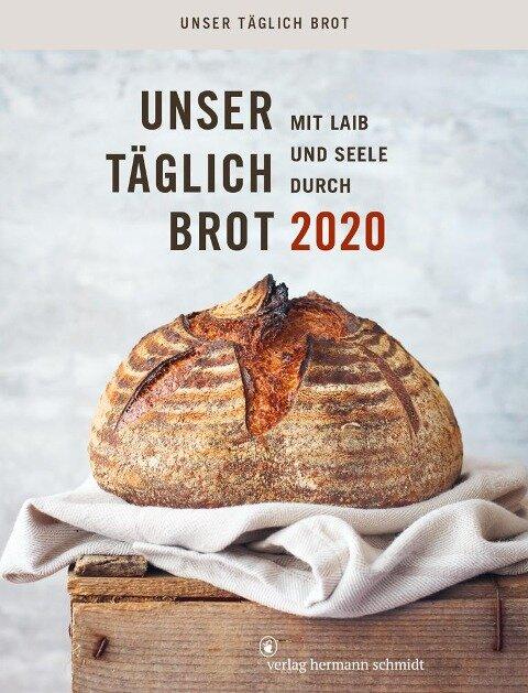 Unser täglich Brot - Mit Laib & Seele durch 2020