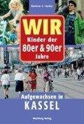 WIR Kinder der 80er & 90er Jahre - Aufgewachsen in Kassel - Bettina Huber
