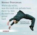 Wenn du willst, was du noch nie gehabt hast, dann tu, was du noch nie getan hast - Nossrat Peseschkian