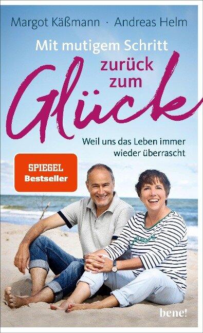 Mit mutigem Schritt zurück zum Glück - Margot Käßmann, Andreas Helm