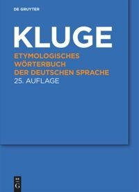 Etymologisches Wörterbuch der deutschen Sprache - Friedrich Kluge