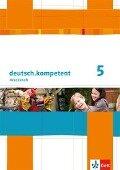 deutsch.kompetent. Arbeitsheft 5. Klasse. Allgemeine Ausgabe -