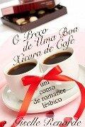 O Preço de Uma Boa Xícara de Café: um conto de romance lésbico. - Giselle Renarde