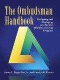 The Ombudsman Handbook - James T. Ziegenfuss Jr., Patricia O'Rourke