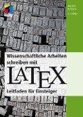 Wissenschaftliche Arbeiten schreiben mit LaTeX - Joachim Schlosser
