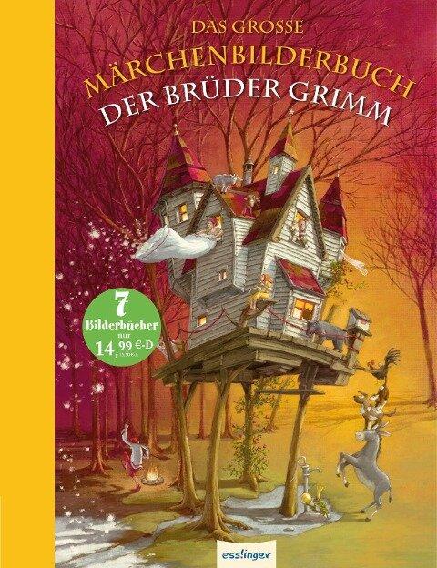 Das große Märchenbilderbuch der Brüder Grimm