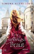 Eine unbeugsame Braut - Simona Ahrnstedt