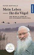 Mein Leben für die Vögel - Peter Berthold