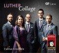 Luther Collage - Calmus Ensemble, Johann Sebastian Bach, Johann Hermann Schein, Johann Eccard, Heinrich Schütz