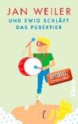 Und ewig schläft das Pubertier - Jan Weiler