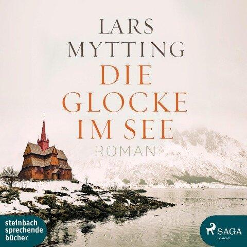 Die Glocke im See (Ungekürzt) - Lars Mytting