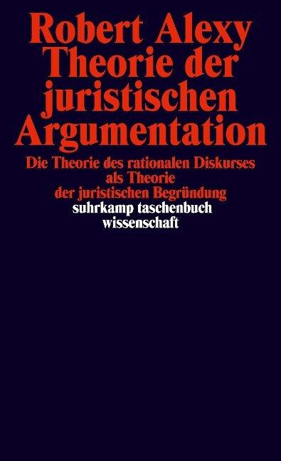 Theorie der juristischen Argumentation - Robert Alexy