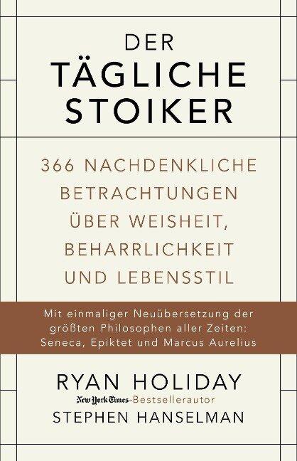 Der tägliche Stoiker - Ryan Holiday, Stephen Hanselman