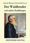 Der Waldbruder - Jakob Michael Reinhold Lenz