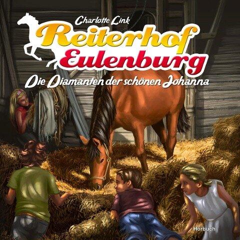 Reiterhof Eulenburg (02): Die Diamanten der schönen Johanna - Charlotte Link