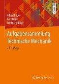 Aufgabensammlung Technische Mechanik - Alfred Böge, Gert Böge, Wolfgang Böge