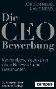 Die CEO-Bewerbung - Jürgen Nebel, Nane Nebel