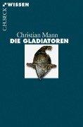 Die Gladiatoren - Christian Mann