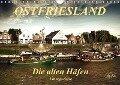 Ostfriesland - die alten Häfen, Vintage-Style / Geburtstagskalender (Wandkalender 2017 DIN A4 quer) - Peter Roder
