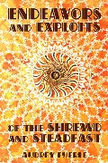 Endeavors and Exploits of the Shrewd and Steadfast - Audrey Fuerle