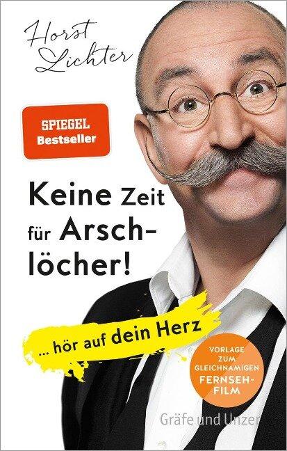 Keine Zeit für Arschlöcher! - Horst Lichter