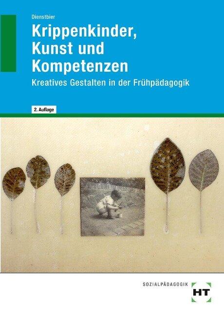 Krippenkinder, Kunst und Kompetenzen - A. Dienstbier