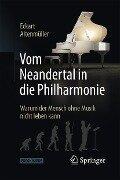 Vom Neandertal in die Philharmonie - Eckart Altenmüller
